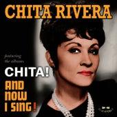 Chita! / And Now I Sing! by Chita Rivera