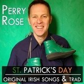 St. Patrick's Day (Original Irish Songs & Trad) by Perry Rose