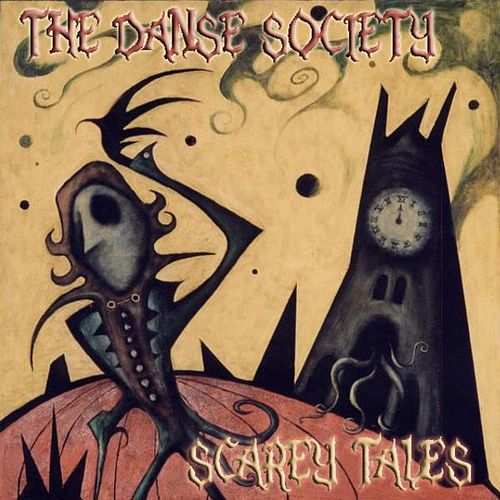 Scarey Tales by The Danse Society