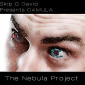 Skip G David Presents: The Nebula Project by C4Mula