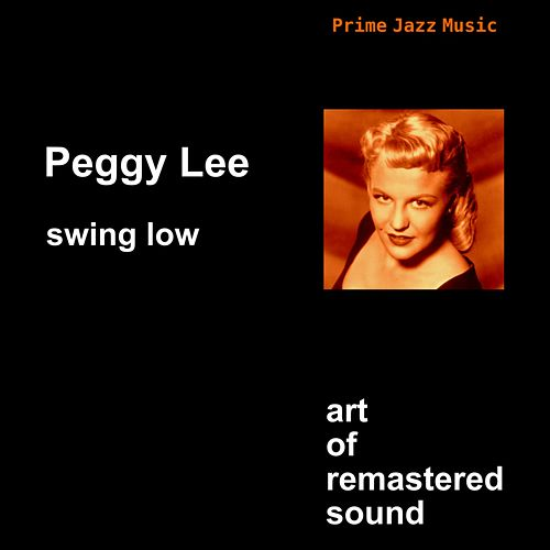 Swing Low by Peggy Lee