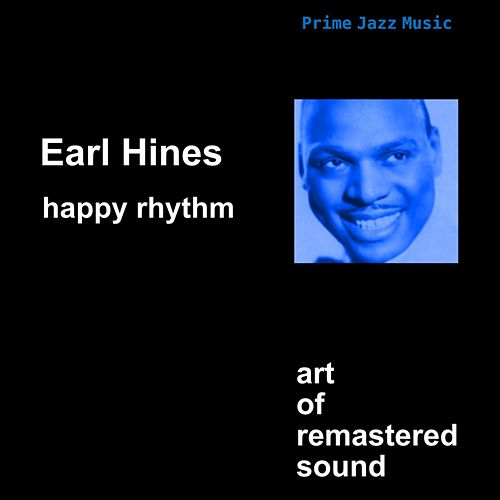 Happy Rhythm by Earl Fatha Hines