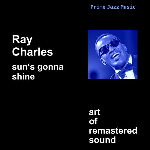 Sun's Gonna Shine by Ray Charles