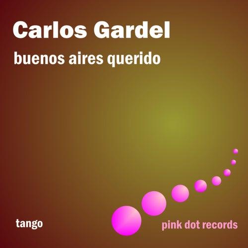 Buenos Aires Querido - Tango by Carlos Gardel