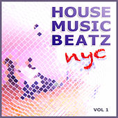 House Music Beatz NYC Vol. 1 by Various Artists