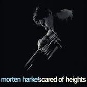 Scared Of Heights von Morten Harket