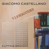 Cutting Bridges: Vol. 2.0 (Remastered) by Giacomo Castellano