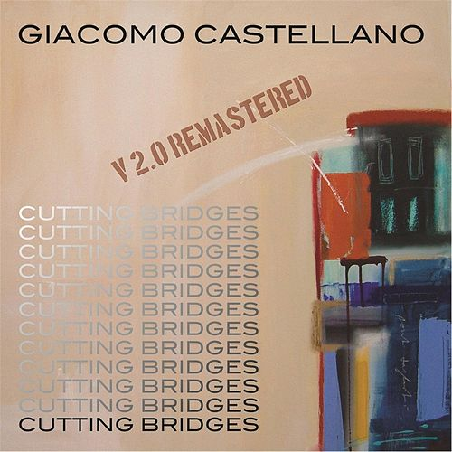 Cutting Bridges: Vol. 2.0 (Remastered) by Giacomo Castellano