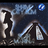 Star Marina by Shrimp City Slim
