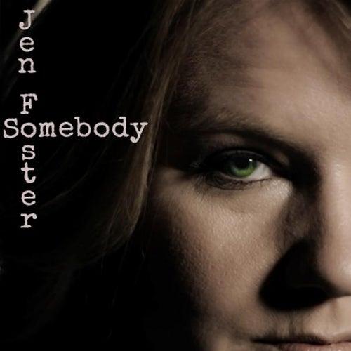 Somebody by Jen Foster
