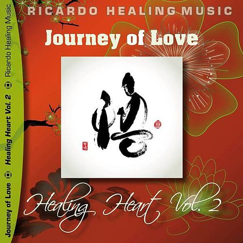 Journey of Love - Healing Heart, Vol.2 by Ricardo M.