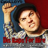 Dis Raps for Hire - EP. 4: Jennifer by Epiclloyd