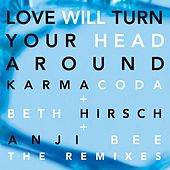 Love Will Turn Your Head Around (The Remixes) by Karmacoda