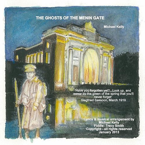 The Ghosts of the Menin Gate by Michael Kelly