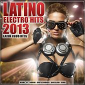 Latino Electro Hits 2013/2014 - Latin Club Hits (Latin House, Dembow, Kuduro, Merengueton, Merengue, Reggaeton, Cubaton, Kuduro) by Various Artists