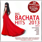 Big Bachata Hits 2013, Vol. 2 (20 Original Bachata Hits) by Various Artists