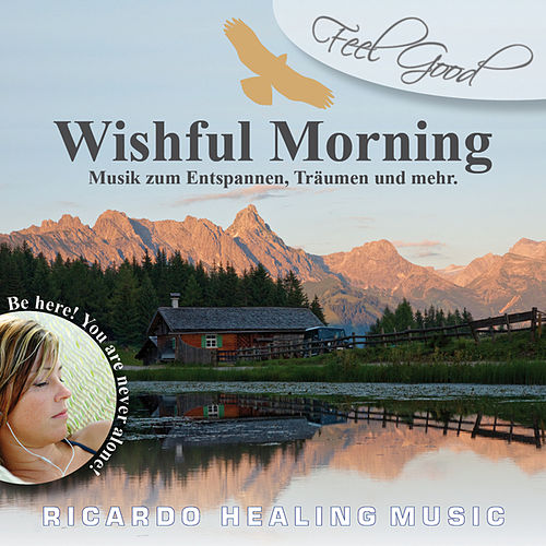 Feel Good - Wishful Morning by Ricardo M.