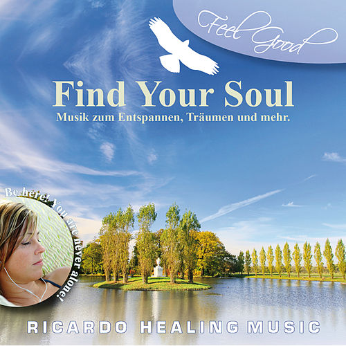 Feel Good - Find Your Soul by Ricardo M.
