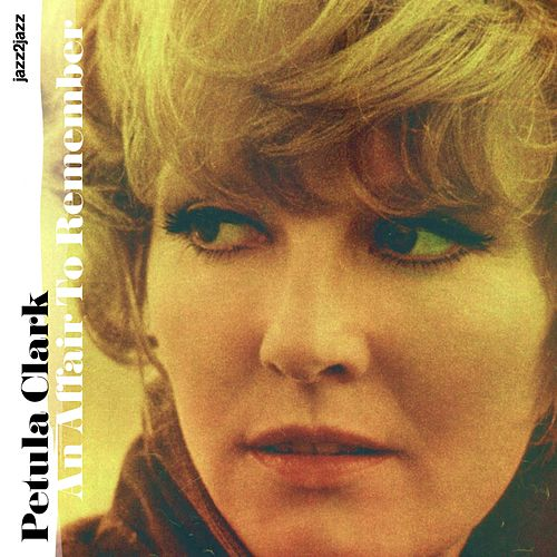 An Affair to Remember by Petula Clark