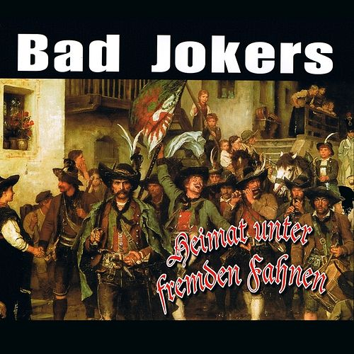 Heimat unter fremden Fahnen by Bad Jokers