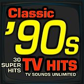 Classic 90s TV Hits - 30 Super Hits by TV Sounds Unlimited