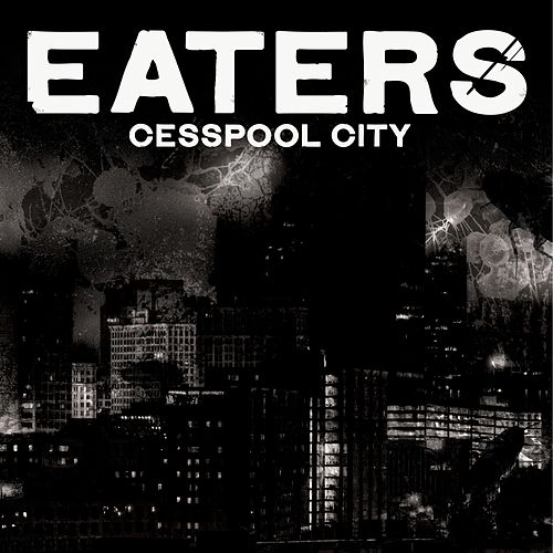 Cesspool City by Eaters