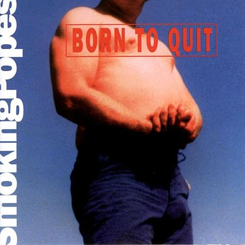 Born To Quit by The Smoking Popes