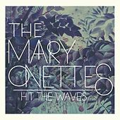 Hit the Waves by The Mary Onettes