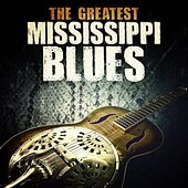 The Greatest Mississippi Blues by Various Artists