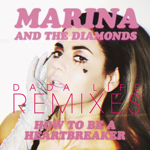 How To Be A Heartbreaker Remixes by Marina and The Diamonds