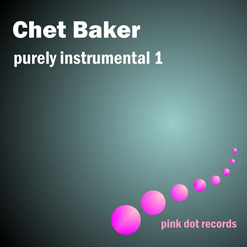Purely Instumental 1 by Chet Baker