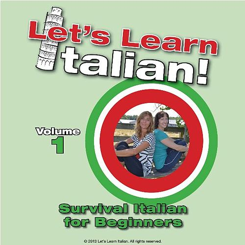 Survival Italian for Beginners, Vol. 1 by Let's Learn Italian!