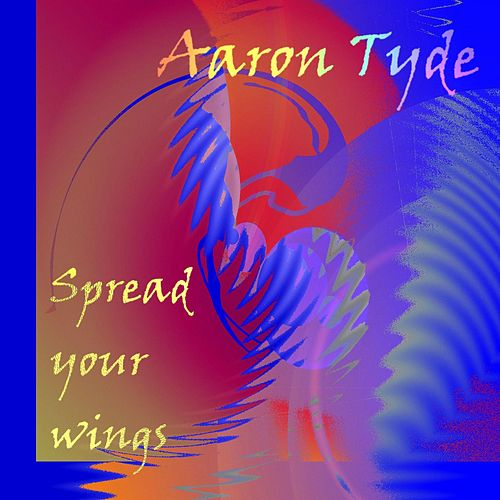 Spread your wings by Aaron Tyde