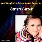 Heut fängt für mich ein neues Leben an by Christa Fartek