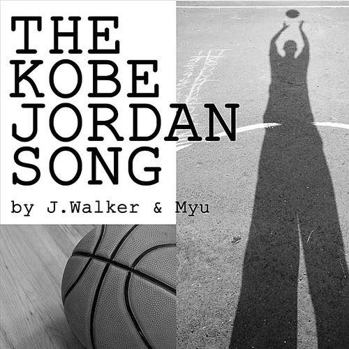 The Kobe Jordan Song by J.Walker
