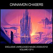 Exclusive Unreleased Music 2008 to 2012, Vol. 1 by Cinnamon Chasers