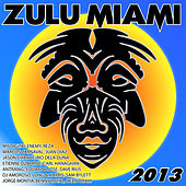 Zulu Miami 2013 by Various Artists