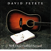 Well Done Faithful Servant by David Petete