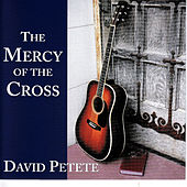The Mercy of the Cross by David Petete