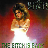 The Bitch Is Back by Bitch