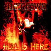 Hell Is Here by The Crown