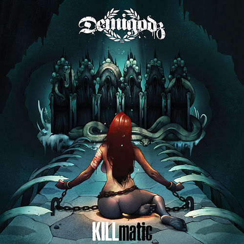 Killmatic by The Demigodz