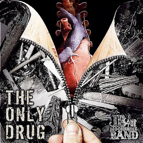The Only Drug by JB and The Moonshine Band