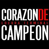 Corazon De Campeon by Locura Terminal