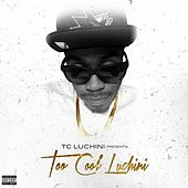 Too Cool Luchini by TC Luchini