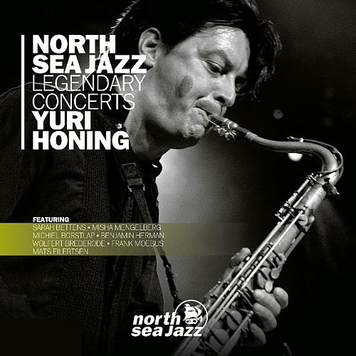North Sea Jazz Legendary Concerts by Yuri Honing