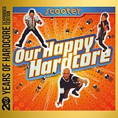 Our Happy Hardcore (20 Years of Hardcore Expanded Edition) von Scooter