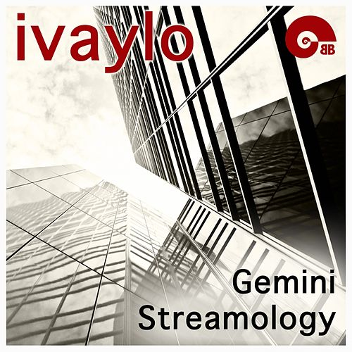 Gemini Streamology - EP by Ivaylo
