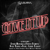 Give It Up by Erick Morillo
