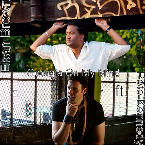 Georgia On My Mind (feat. Pete Kennedy) by Eban Brown